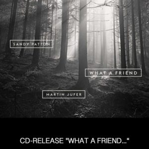 WHAT A FRIEND CD COVER 2017
